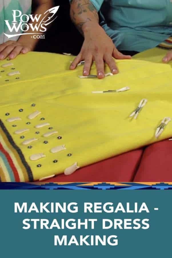 MAKING REGALIA – STRAIGHT DRESS MAKING